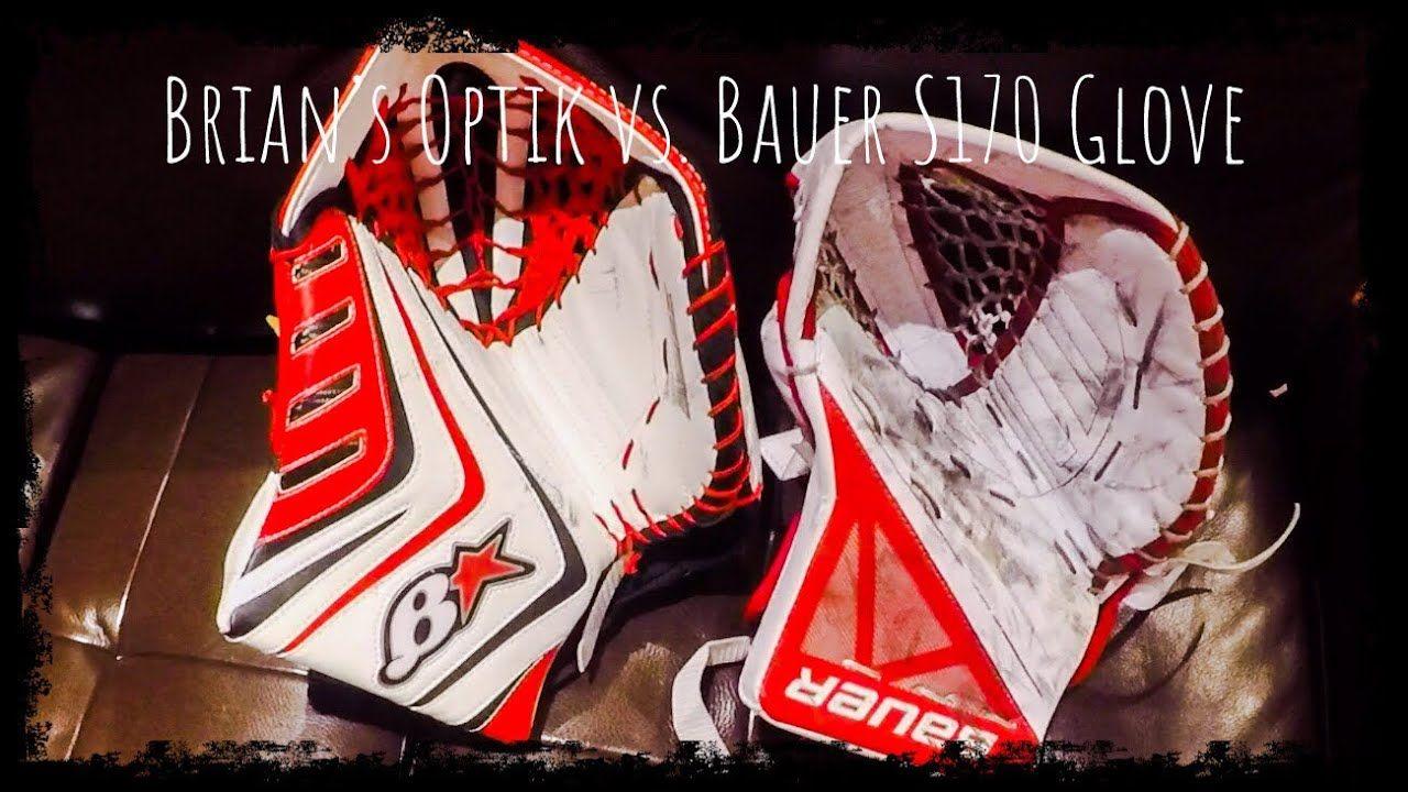 Brian S Optik Pro Glove Vs Bauer S170 Glove Youtube Goalie Gloves Gloves Bauer