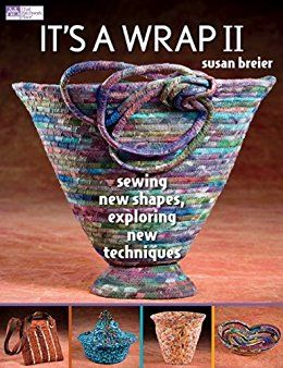 It's a Wrap II: Sewing New Shapes, Exploring New Techniques by [Breier, Susan]