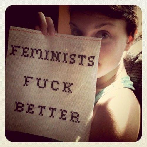Feminists Fuck Better