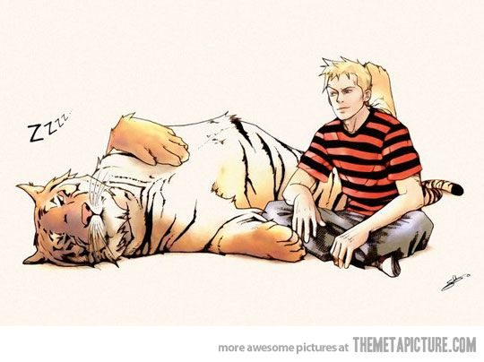 Calvin and Hobbes all grown up,     My twin brother would have loved this,  Miss him RIP!  Calvin Lee