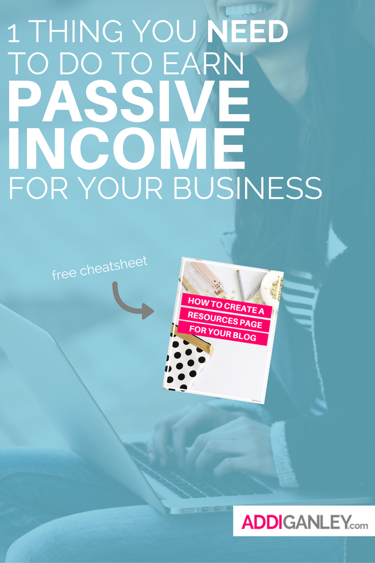 1 Thing You Need To Do Now To Earn Passive Income For Your