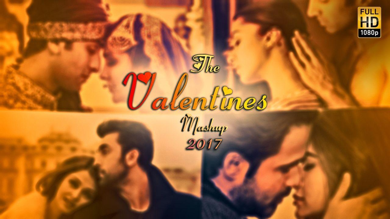 Valentines Mashup 2017 Dj Danish Best Bollywood Hindi Love Mashup In 2020 Bollywood Movie Songs Songs New Hindi Songs
