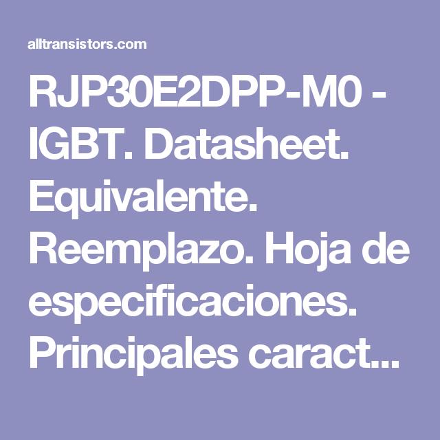 RJP30E2DPP-M0 - IGBT  Datasheet  Equivalente  Reemplazo  Hoja de