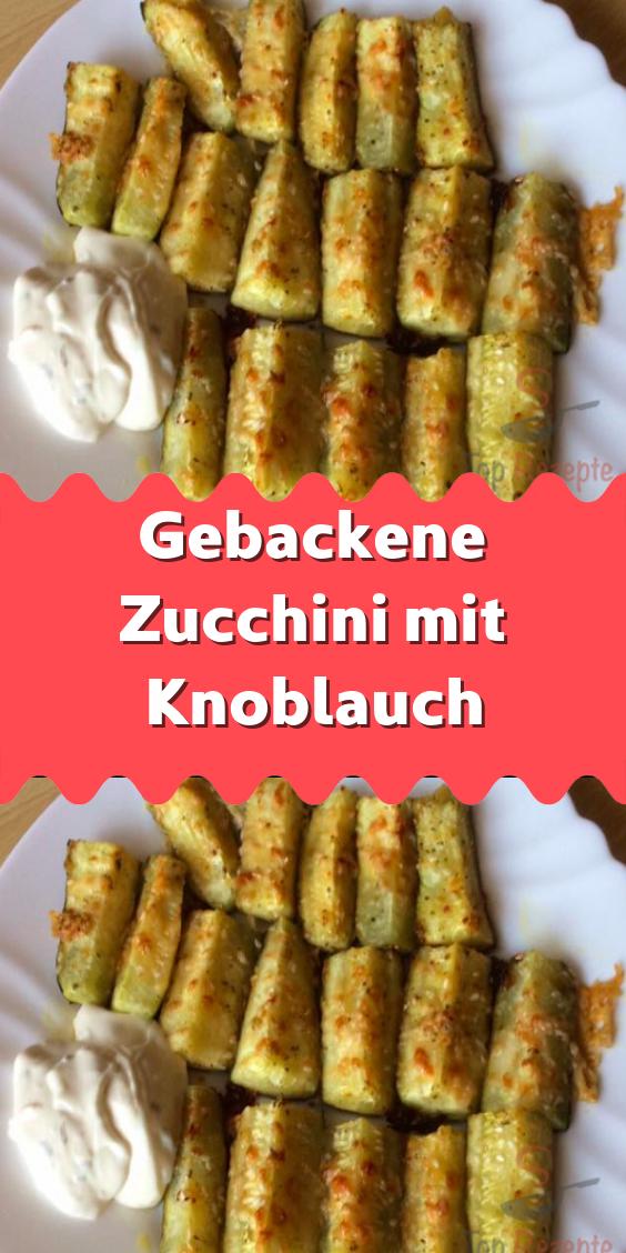 Photo of Gebackene Zucchini mit Knoblauch