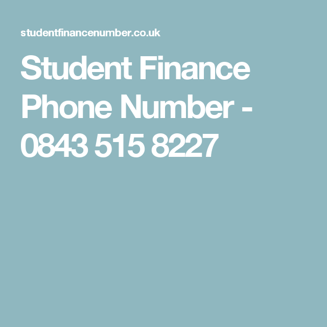 Student Finance Phone Number 0843 515 8227 Student Finance