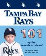 Tampa Bay Rays 101 Is Required Reading For Every Little Rays Fan From Ringing The Cowbells To The American League Championship I Tampa Bay Rays Books One Team
