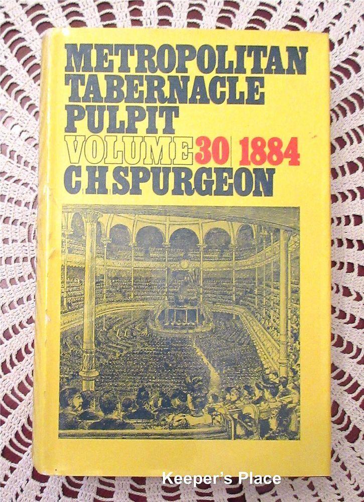 C H Spurgeon Metropolitan Tabernacle Pulpit Volume 30 Year 1884