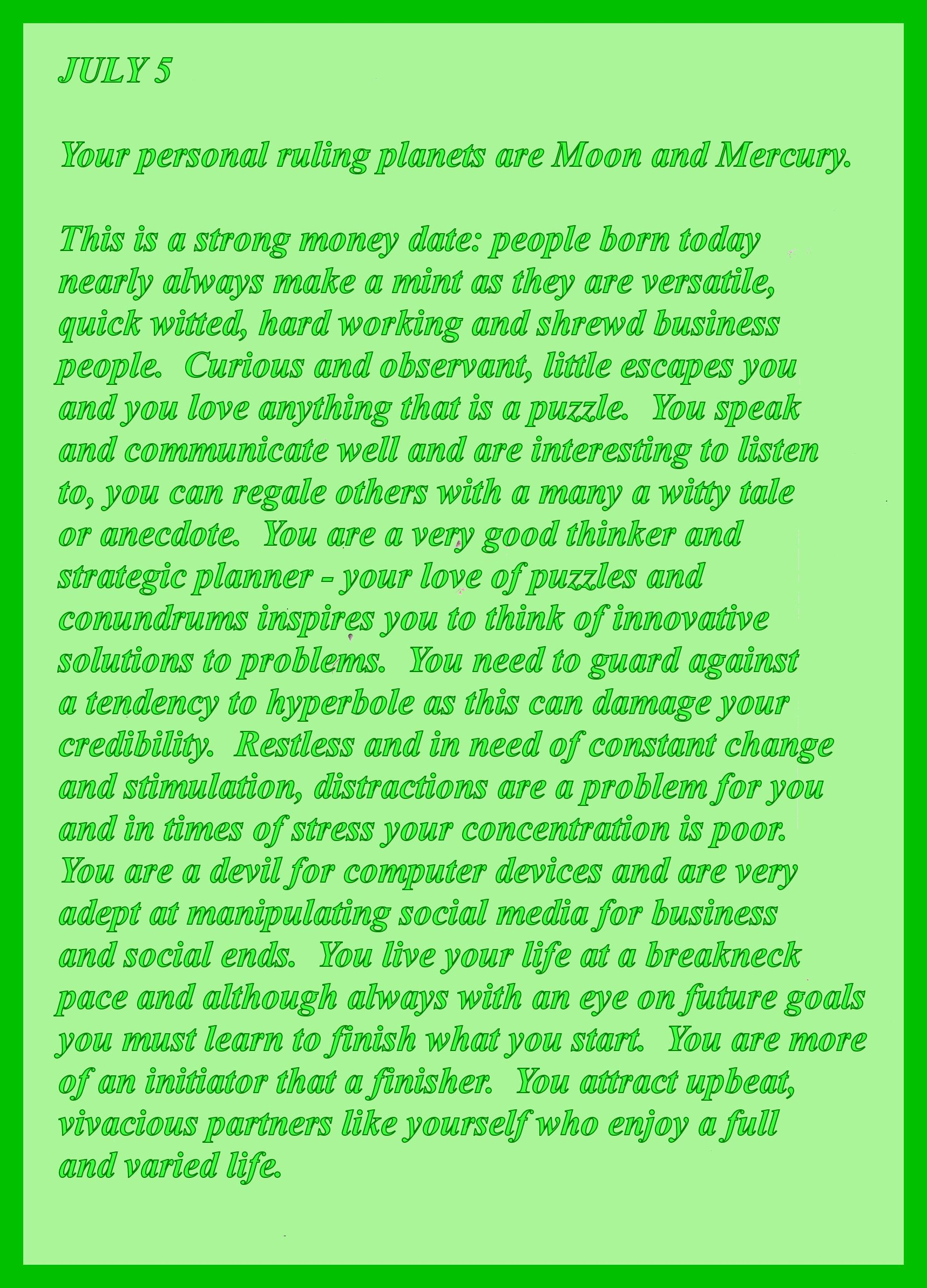 BORN JULY 5 #astrology #birthdays Your lucky color is green  Your