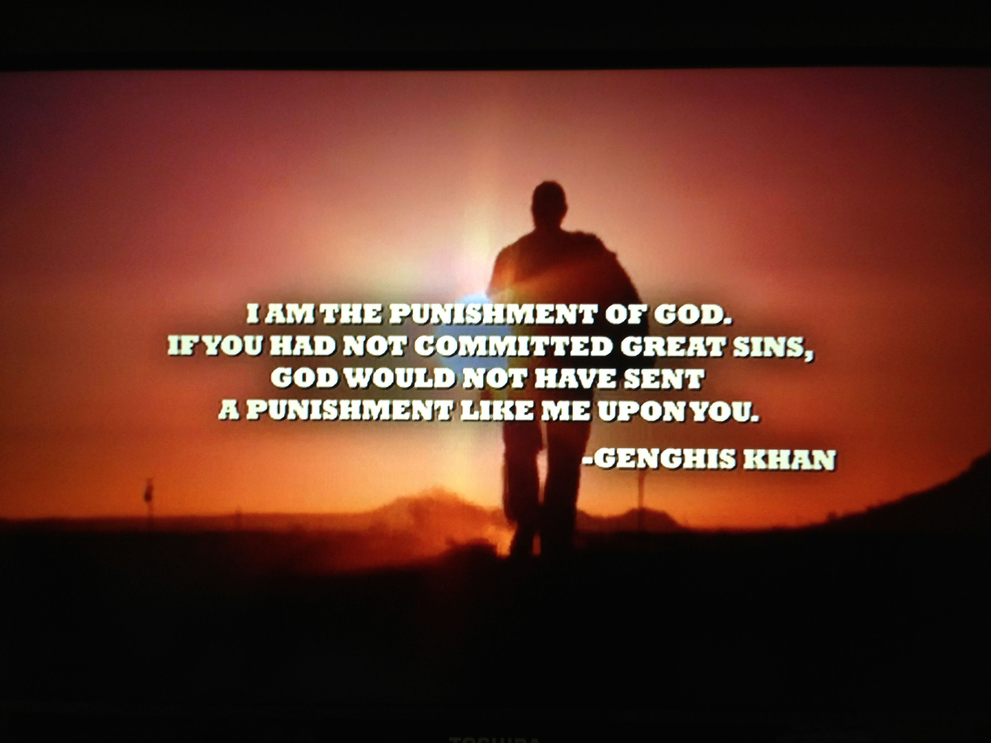From BloodAndBone quote from Genghis Khan (your thoughts