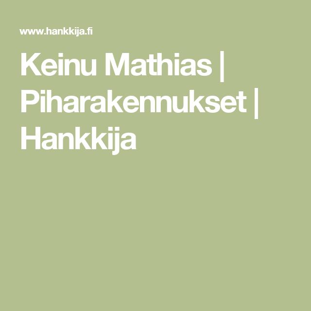 Keinu Mathias | Piharakennukset | Hankkija