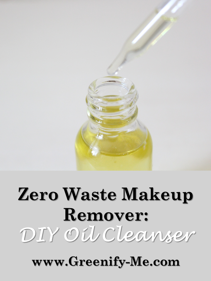 Zero Waste Makeup Remover DIY Oil Cleanser Diy oil