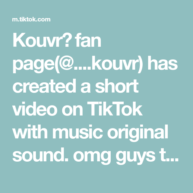Kouvr Fan Page Kouvr Has Created A Short Video On Tiktok With Music Original Sound Omg Guys Thank So Much For Singing Videos Face Reveal Dance Videos