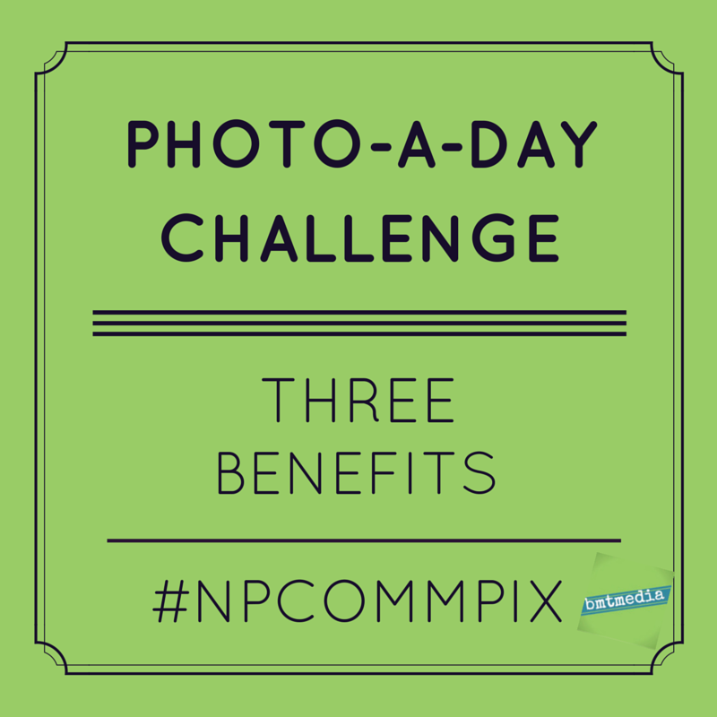 3 Benefits to Participating in a Photo-A-Day Challenge #photos #nonprofit