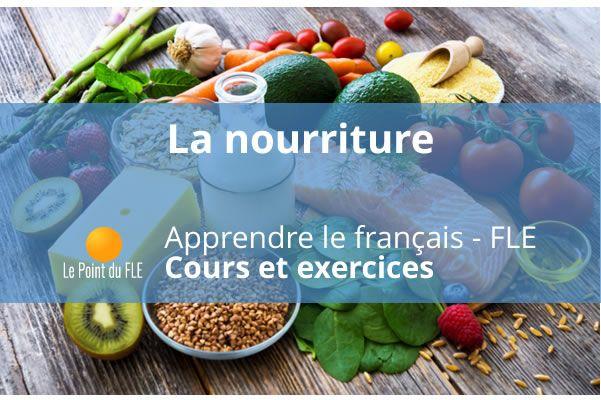 Cours et exercices gratuits sur le vocabulaire de la nourriture, des aliments. Apprendre le ...