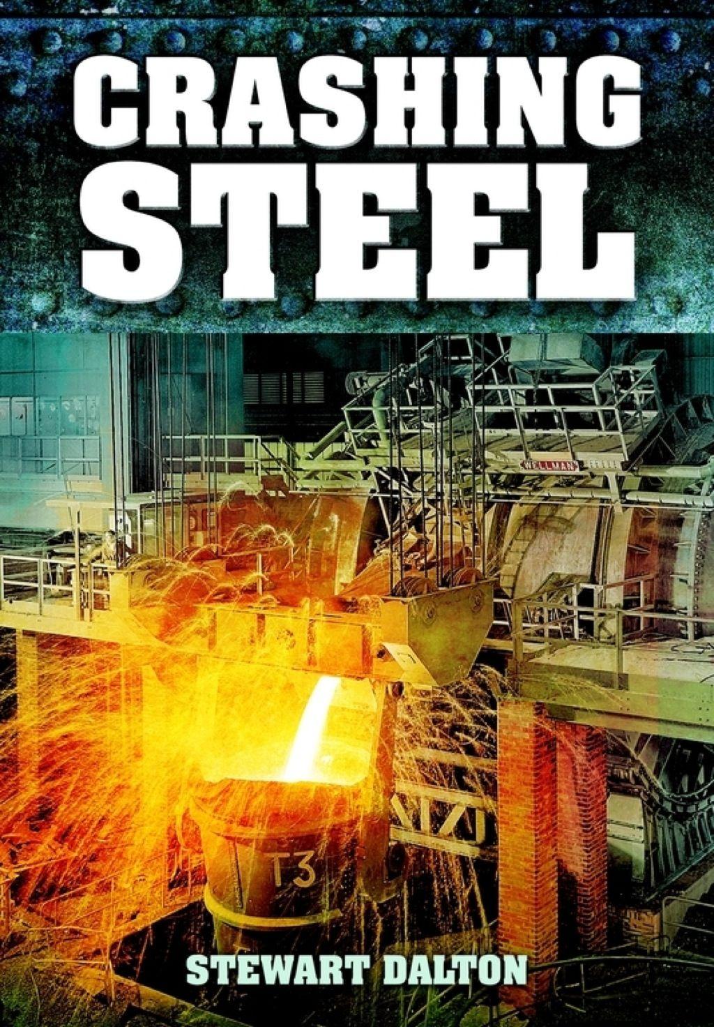 Crashing Steel (eBook) Steel, Sheffield steel, Nostalgia