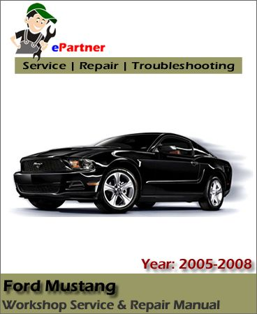 download ford mustang service repair manual 2005 2008 ford service rh pinterest com Ford Mustang Repair Manual Online Ford Mustang Manual Knob