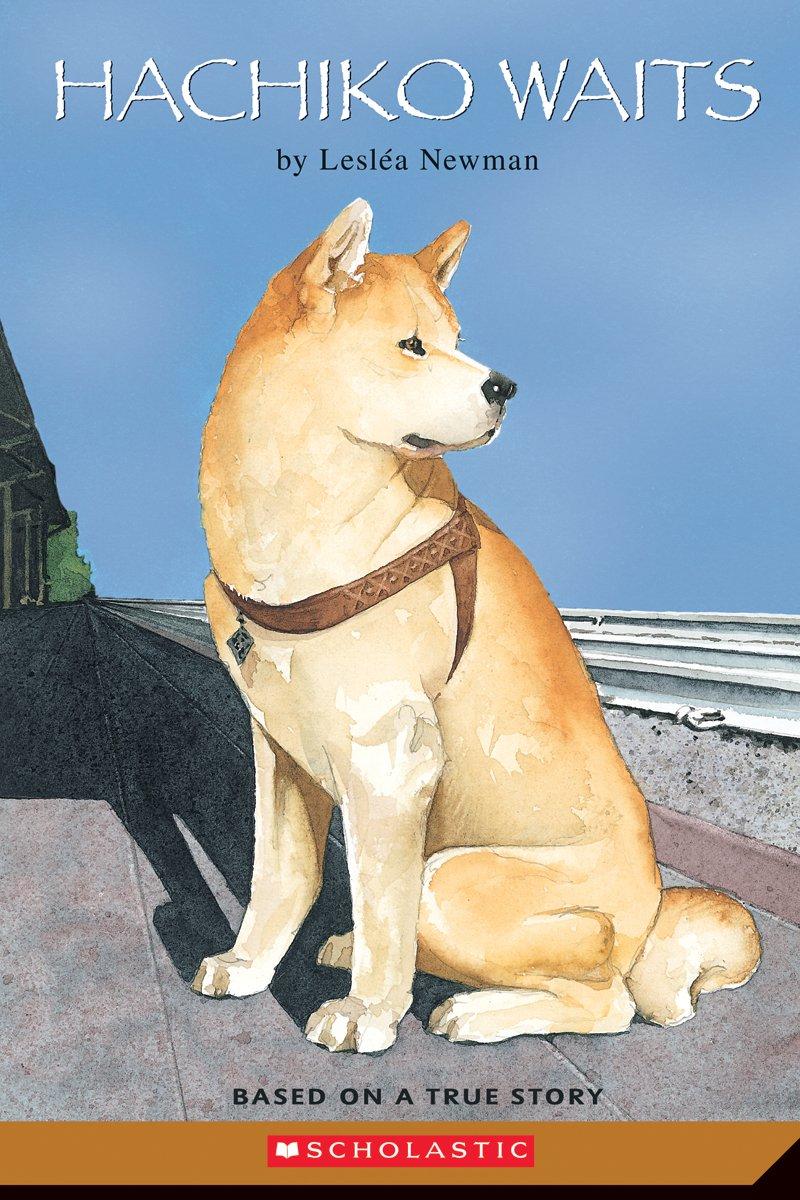 Hachiko Waits By Leslea Newman Scholastic Scholastic Newman