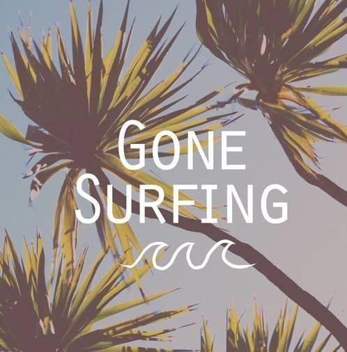 (Gone Surfing) surf, surfing, surf culture, island, beach, surf's up,, salt life... -