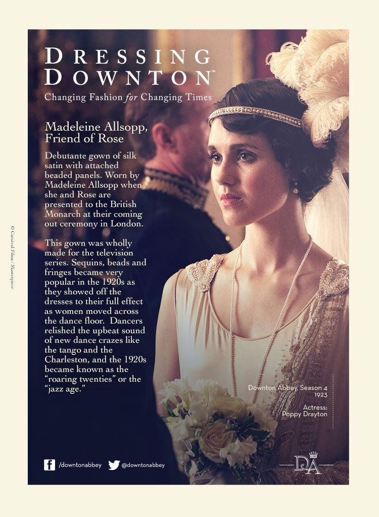 DRESSING DOWNTON~ Changing Fashion for a Changing Time.. Poppy Drayton  As Madeleine Allsopp..