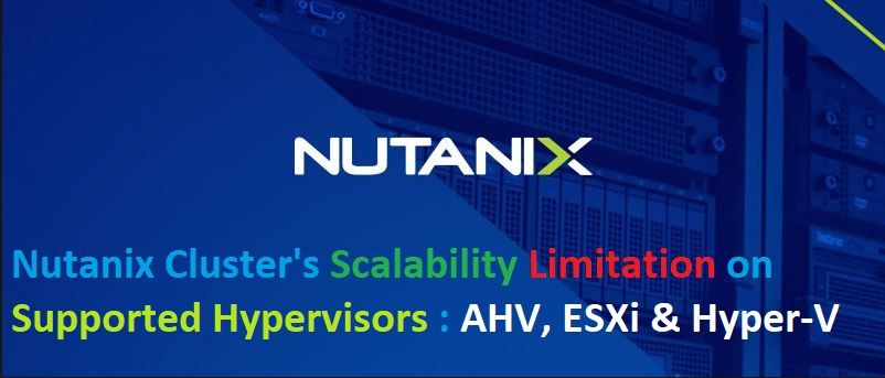 Nutanix Cluster size Limitation, Scabalibity or Maximums
