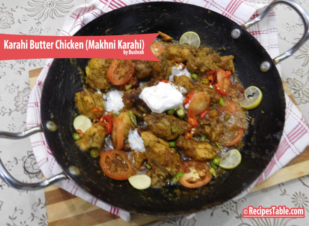 Recipe karahi butter chicken makhni karahi pakistani recipes karahi butter chicken makhani karahi this creamy and velvety gravy will melt in your mouth forumfinder Image collections