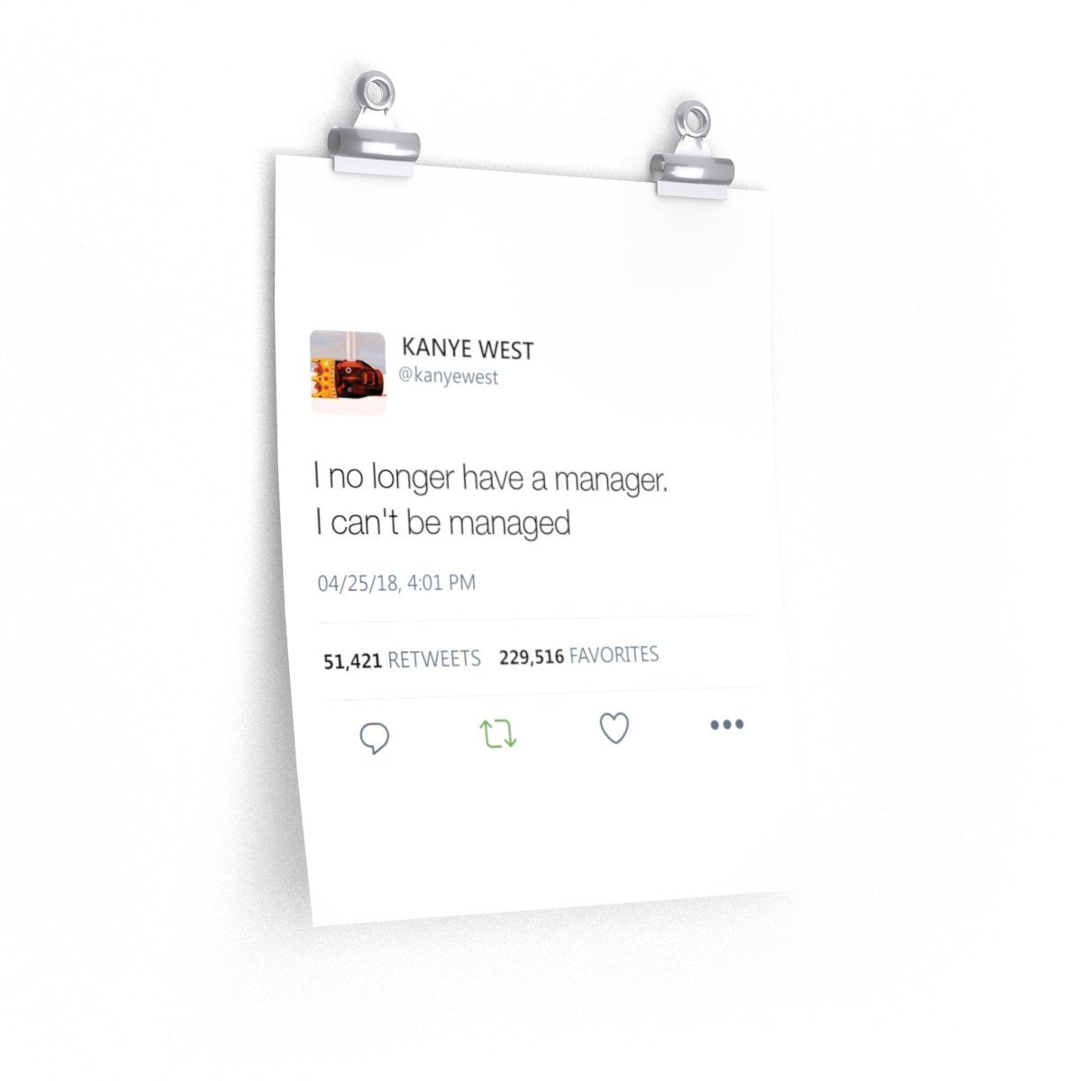 I No Longer Have A Manager I Can T Be Managed Kanye West Tweet Twitter Quote Premium Matte Vertical Posters Kanye West Quotes Twitter Quotes Best Kanye Quotes