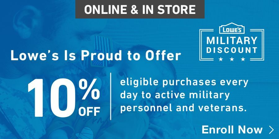 Lowe S Offers 10 Percent Off Eligible Purchases Every Day To Active Military Personnel And Veterans Memories Memorial Day Day