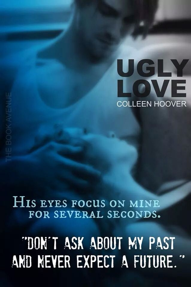 Ugly Love By Colleen Hoover Colleen Hoover Books In 60 Ugly Interesting Ugly Love Quotes