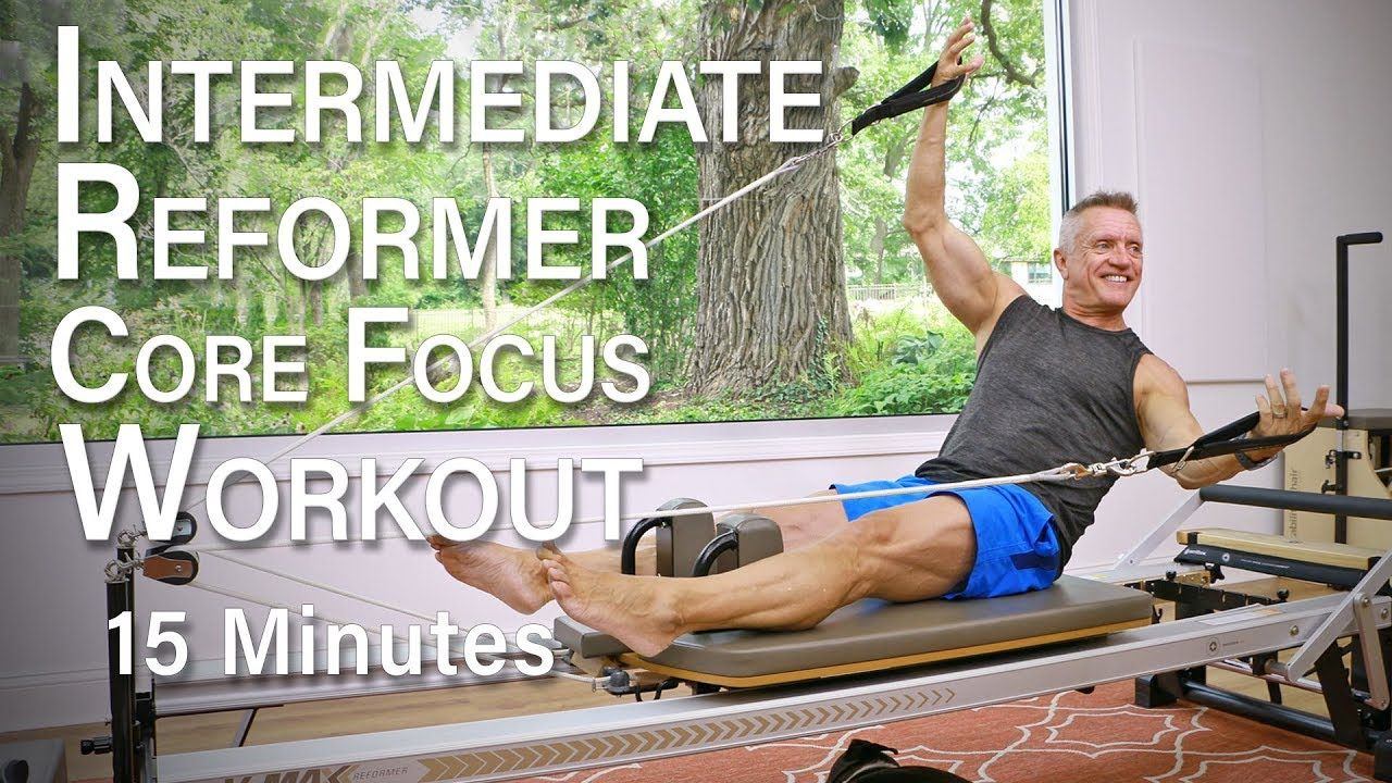 Intermediate Pilates Reformer Core Focus Workout - 15 Minutes