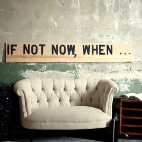 If not now, when...??