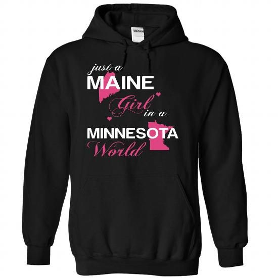 (MEJustHong001) Just A Maine Girl In A Minnesota World - #shirts for men #volcom hoodies. BUY TODAY AND SAVE   => https://www.sunfrog.com/Valentines/-28MEJustHong001-29-Just-A-Maine-Girl-In-A-Minnesota-World-Black-Hoodie.html?id=60505