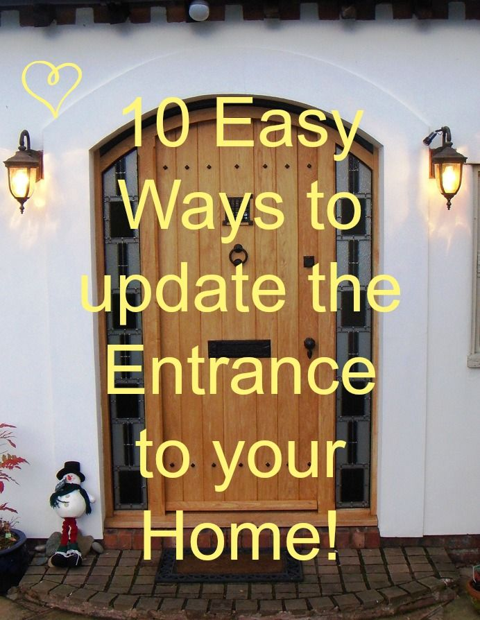 10 Easy Ways To Fix Your Door In Under An Hour: 10 Easy Ways To Update The Entrance To Your Home