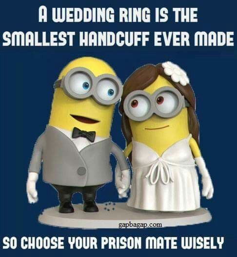 Funny Minions The Wedding Ring Wedding Quotes Funny Anniversary Quotes Funny Minions Funny