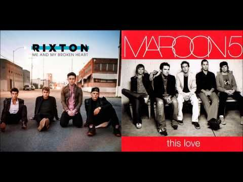 Rixton Maroon 5 Me And My Broken Heart This Love Mashup Youtube Rixton Broken Heart Maroon 5