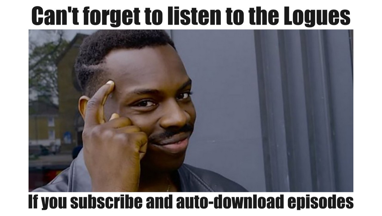 I Mean It S True So Make Sure You Hit That Subscribe Button And The Auto Download Buttons Anywhere You Listen Memes All The Things Meme Black Friday Memes