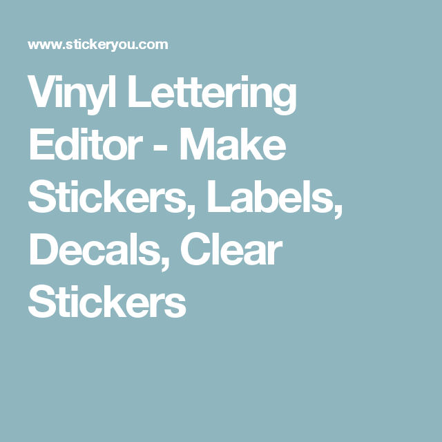 vinyl lettering editor - make stickers, labels, decals, clear