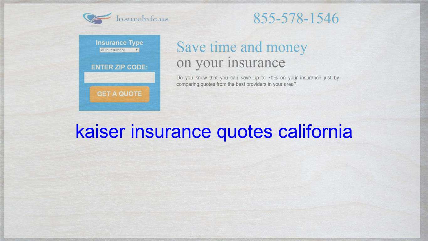 Kaiser Insurance Quotes California Life Insurance Quotes
