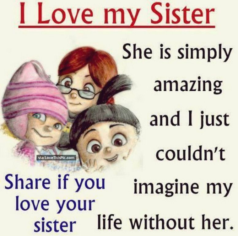 I Love My Sister Quote My Sister Quotes Minion Quotes Sister Quotes