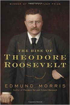 Amazon.com: The Rise of Theodore Roosevelt (9781400069651): Edmund Morris: Books