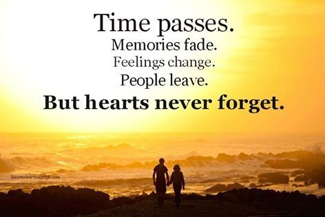 Hearts Never Forget Love Quotes Quotes Quote People Memories In Love Love Quote Relationship Quotes First Love Quotes Memories Faded Heart Never