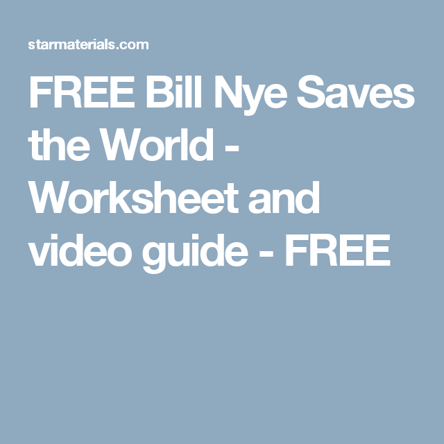 FREE Bill Nye Saves the World - Worksheet and video guide ...