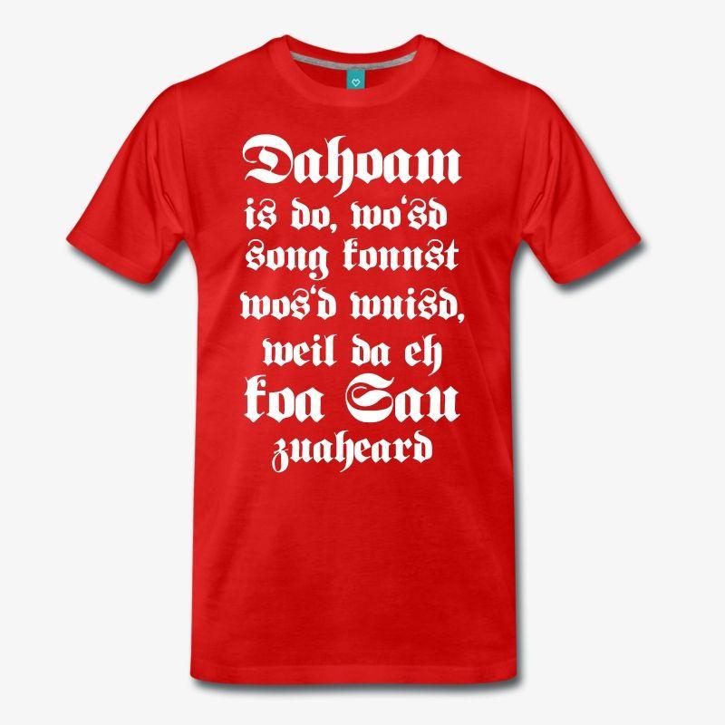dahoam is do daheim ist da bayrische sprüche t shirt männer