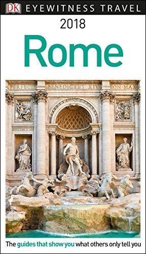 DK Eyewitness Travel Guide Rome: 2018 In 2019