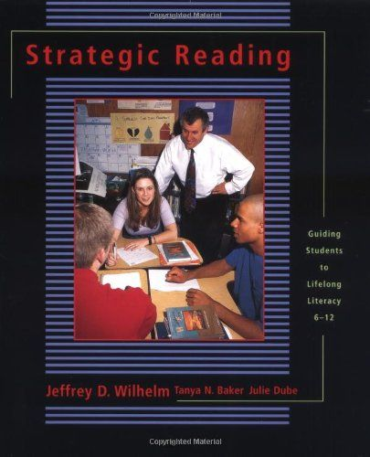 Amazon.com: Strategic Reading: Guiding Students to Lifelong Literacy, 6-12 (9780867095616): Tanya Baker, Julie Dube Hackett, Jeffrey D Wilhelm: Books