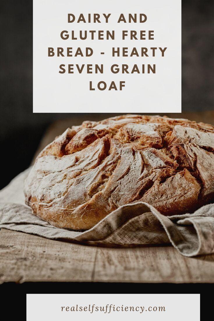 Dairy and GlutenFree Bread Recipe Hearty Seven Grain