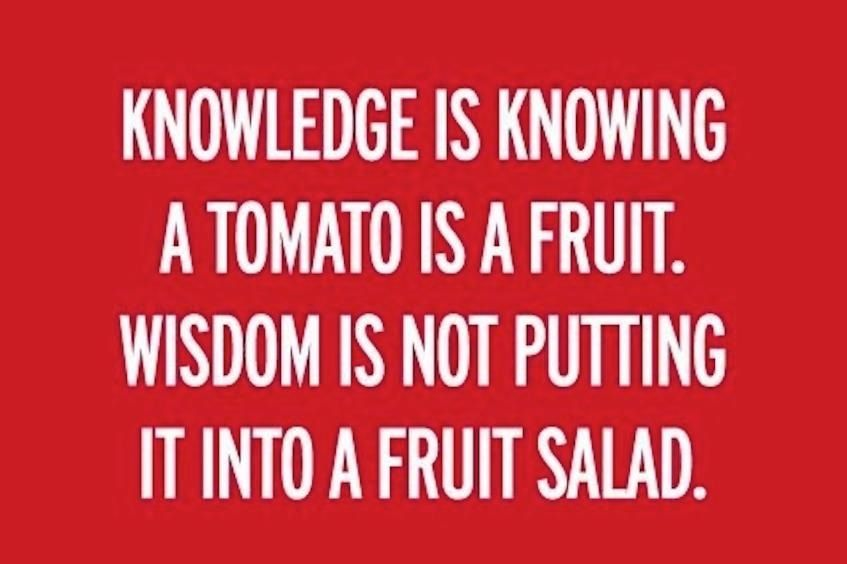 The Difference Between Knowledge And Wisdom Wise Words