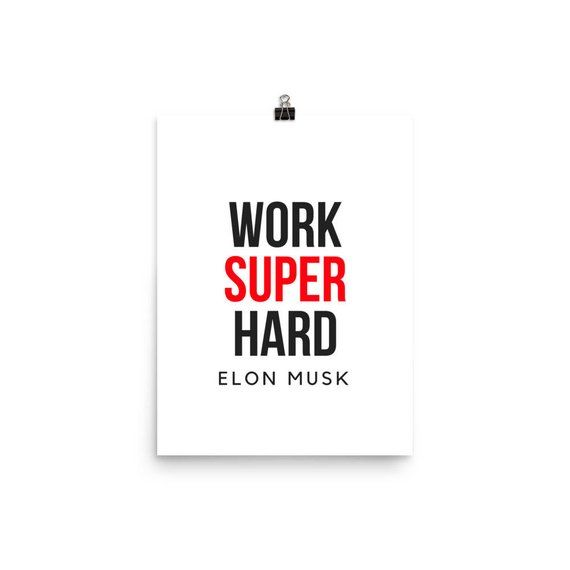 work super hard elon musk quote poster products elon musk