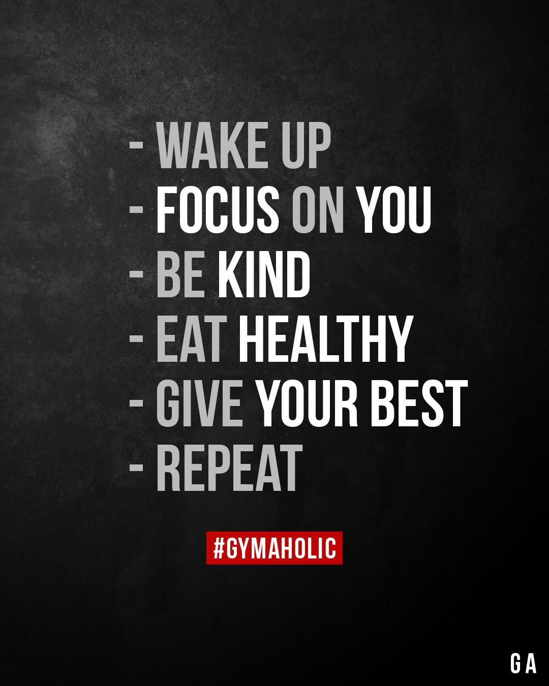 Wake up. Focus on you. Be kind.