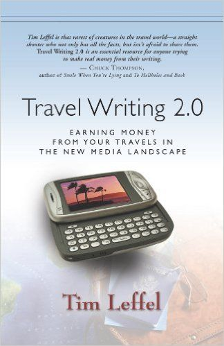 Travel Writing 2.0: Earning Money From Your Travels in the New Media Landscape (English Edition) eBook: Tim Leffel: Amazon.de: Kindle-Shop