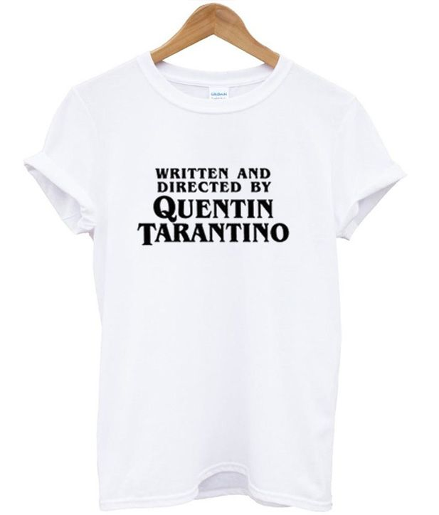 15dc73ccb Written and Directed by Quentin Tarantino T-shirt ...